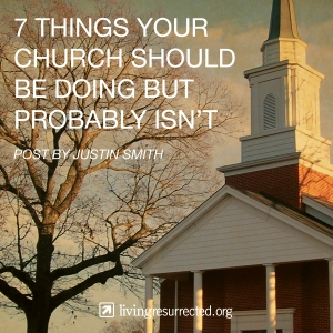 7 things your church should be doing but probably isnt